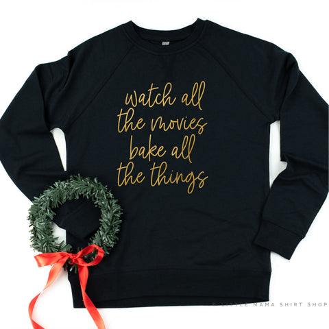 Watch All The Movies Bake All The Things - Lightweight Pullover Sweater