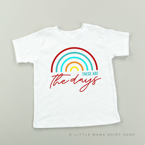 These Are The Days - White Child Shirt