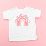 These Are The Days - Black or White Child Shirt