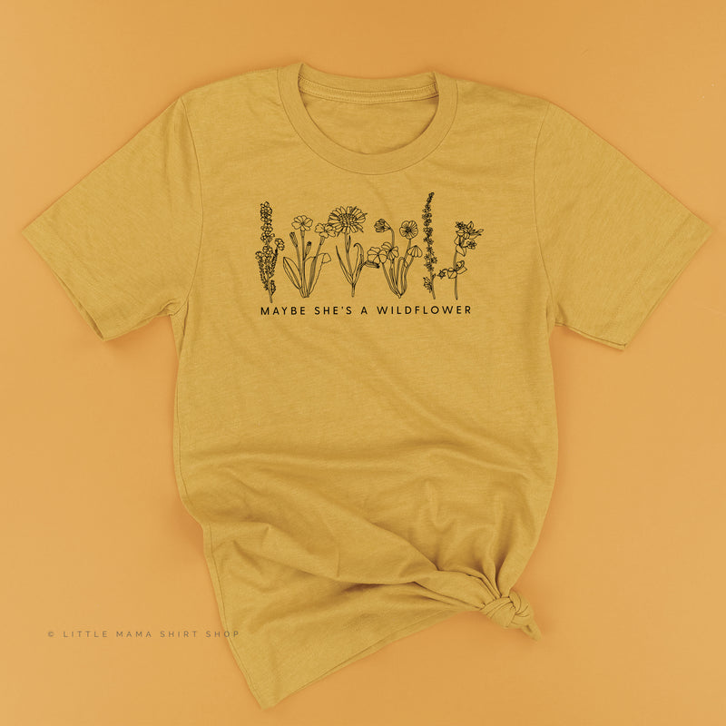 Maybe She's A Wildflower - Unisex Tee
