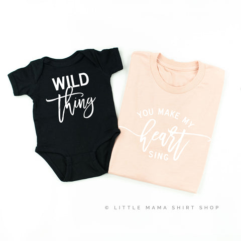 Wild Thing - You Make My Heart Sing | Unisex Mommy and Me Set | 2 Shirts