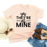 Yes They're All Mine - Unisex Tee