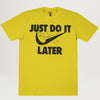 Chinatown Market Just Do It Later Tee (Yellow)