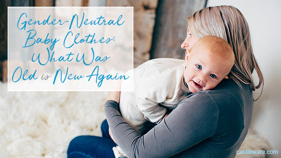 Gender-Neutral Baby Clothes: What Was Old is New Again