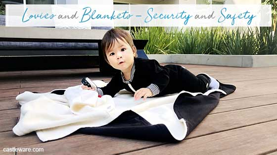 Lovies and Blankets - Security and Safety