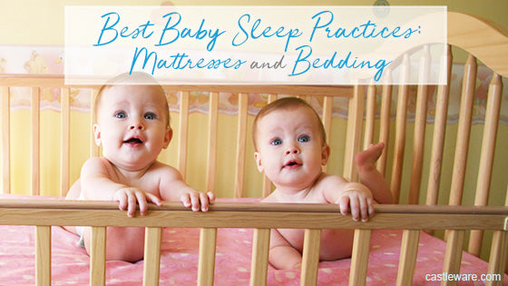 Best Baby Sleep Practices: Mattresses and Bedding