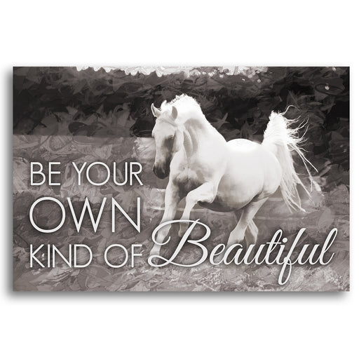 "Horse Canvas Wall Art ""Be Your Own Kind of Beautiful"" - Stretched On Wood Frame, Ready To Hang!"