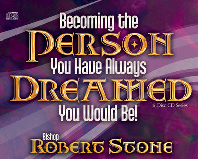 Becoming the Person You Have Always Dreamed You Would Be: A Four Part Teaching Series on CD