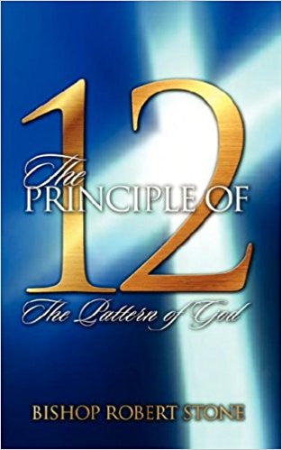 The Principle of Twelve: The Pattern of God Paperback