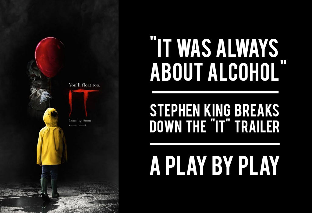 """It Was Always About Alcohol"" - Stephen King Breaks Down the ""It"" Trailer: A Play by Play"