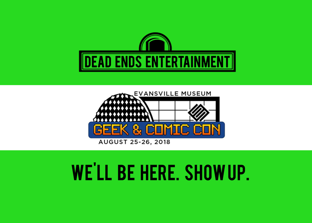 Dead Ends Entertainment at Evansville Geek and Comic Con 2018