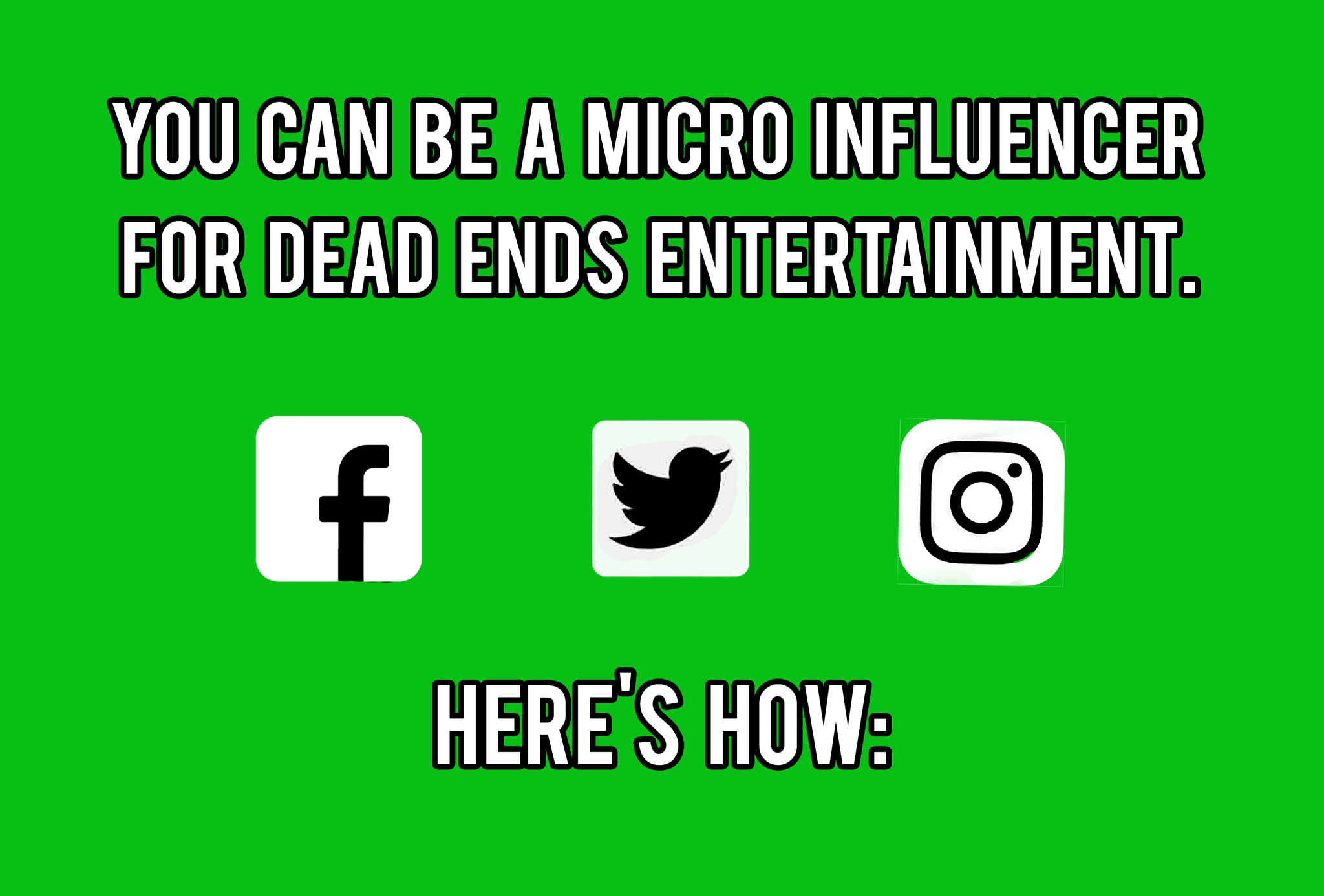 Be a Micro Influencer for Dead Ends Entertainment