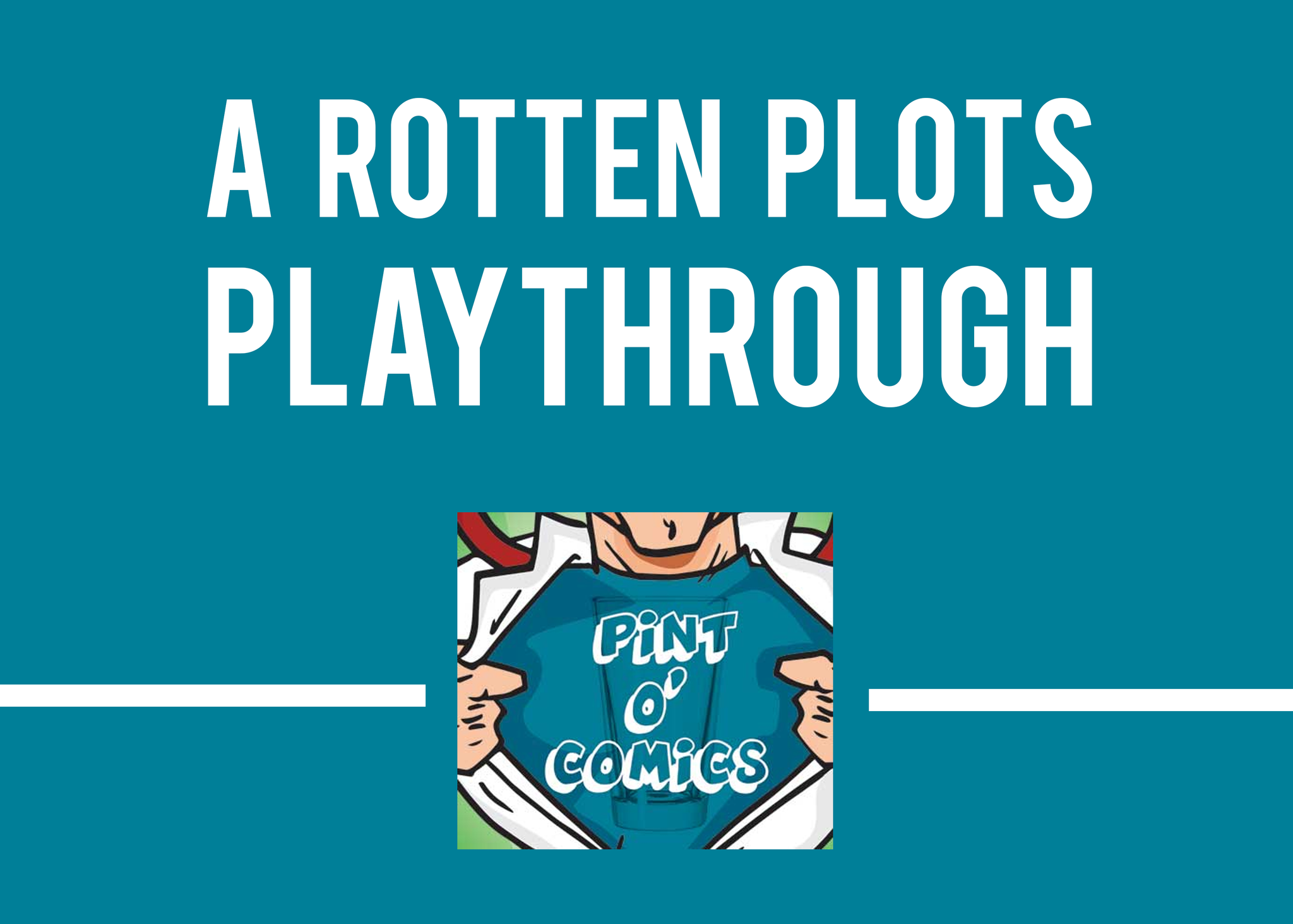 Rotten Plots Playthrough Pint O' Comics