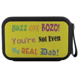 """Buzz Off, Bozo"" Bluetooth Speaker"