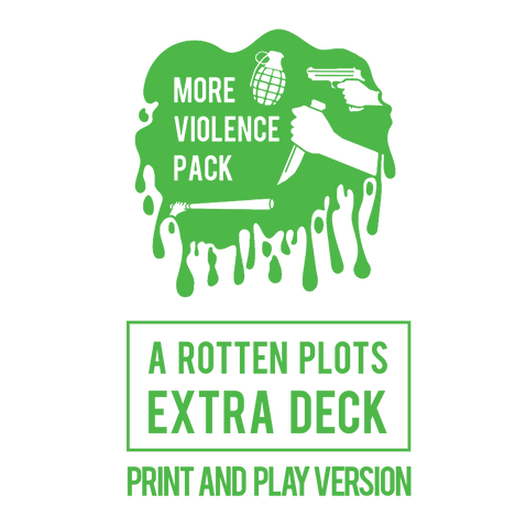 More Violence Pack (Print & Play) - Rotten Plots