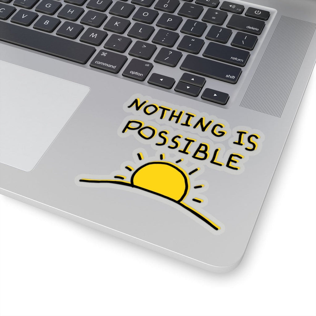"""Nothing is Possible"" Sticker"