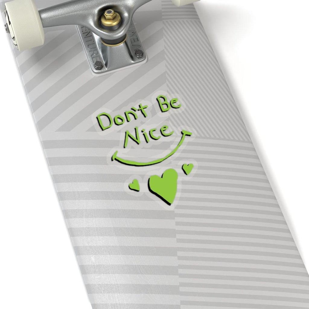 """Don't Be Nice"" Sticker"