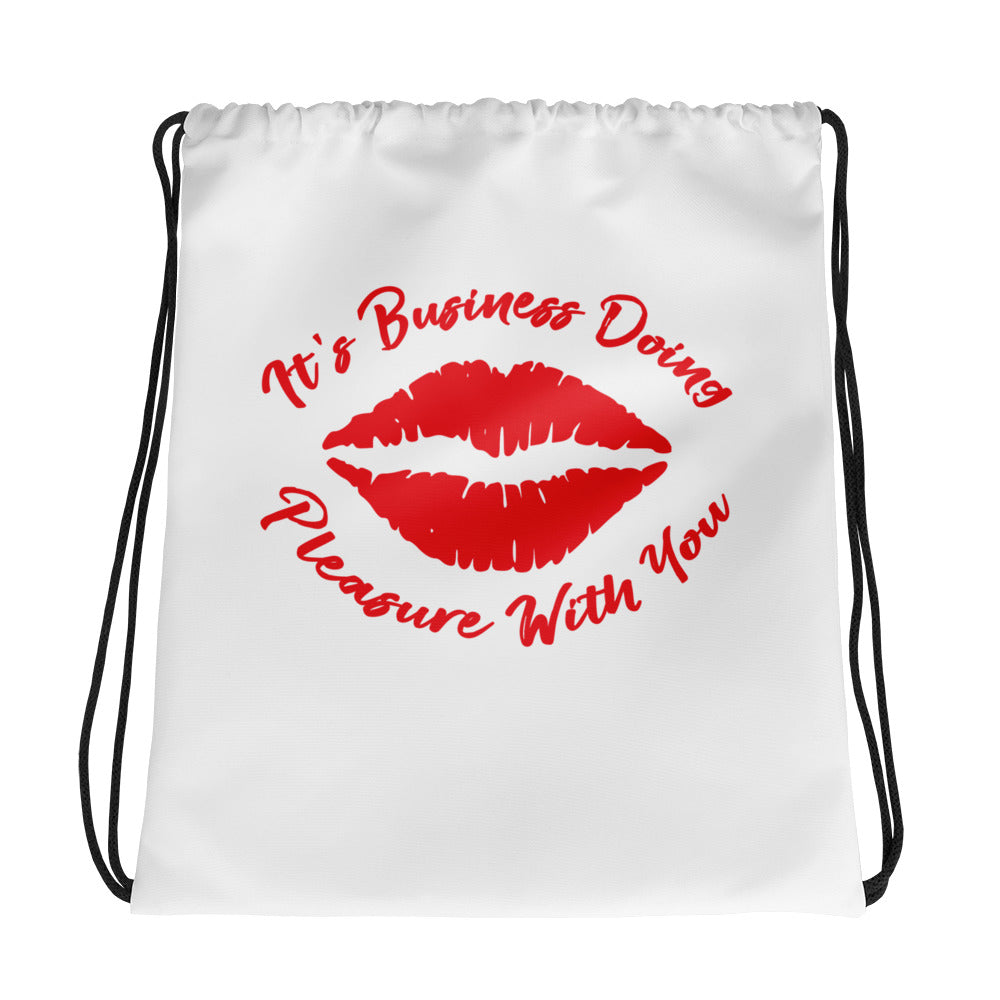 """It's Business Doing Pleasure With You"" Drawstring bag"