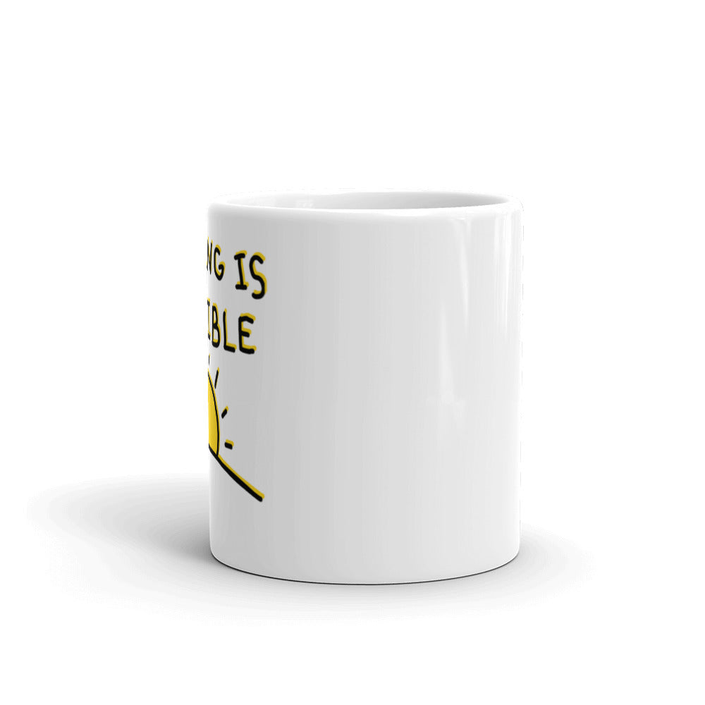 """Nothing is Possible"" Mug"