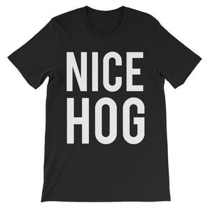"""Nice Hog"" Unisex short sleeve t-shirt"