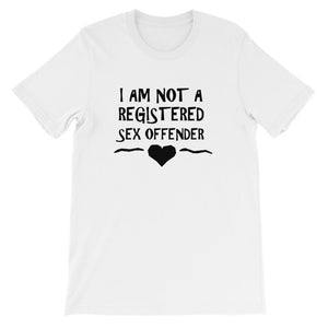 """I Am Not a Registered Sex Offender"" T-Shirt"
