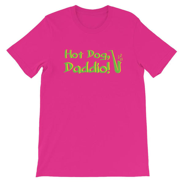 """Hot Dog, Daddio!"" Unisex T-Shirt"