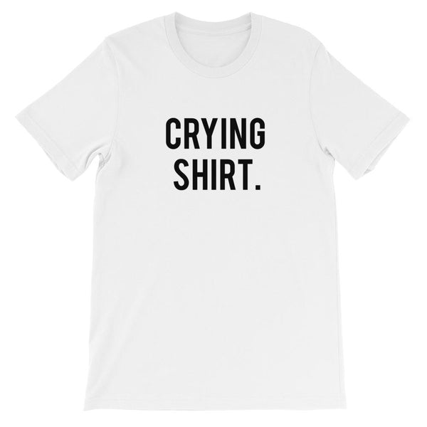 Crying Shirt