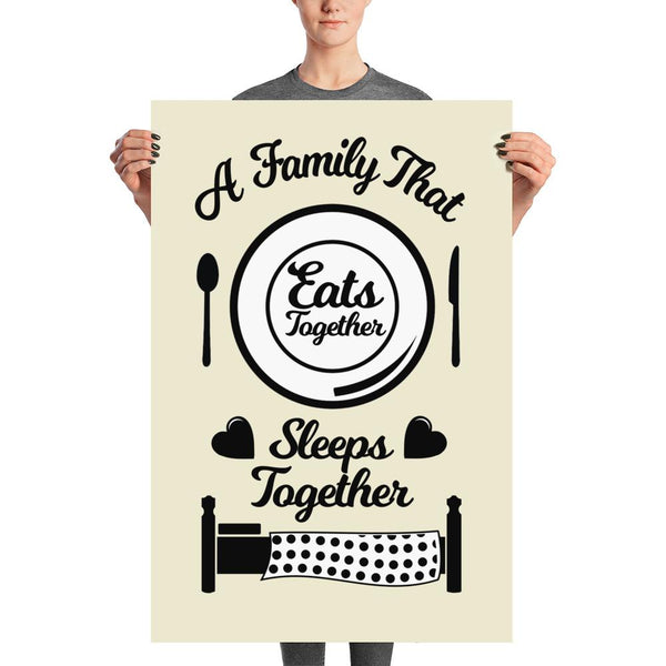 """A Family That Eats Together, Sleeps Together"" Wall Art"