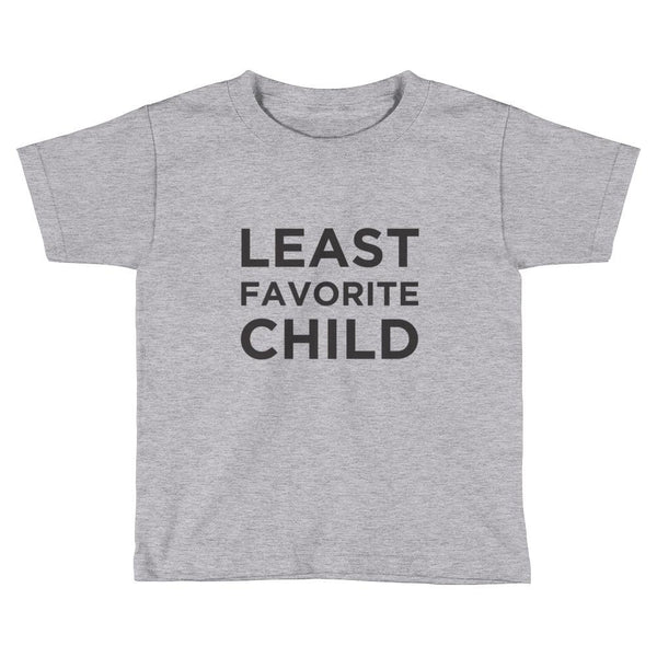 """Least Favorite Child"" T-Shirt"