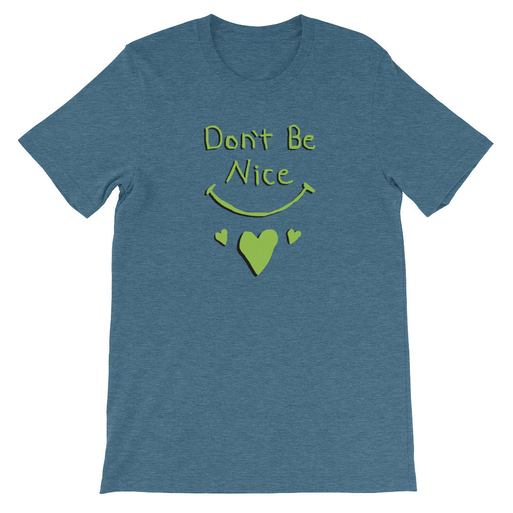 """Don't Be Nice"" T-Shirt"