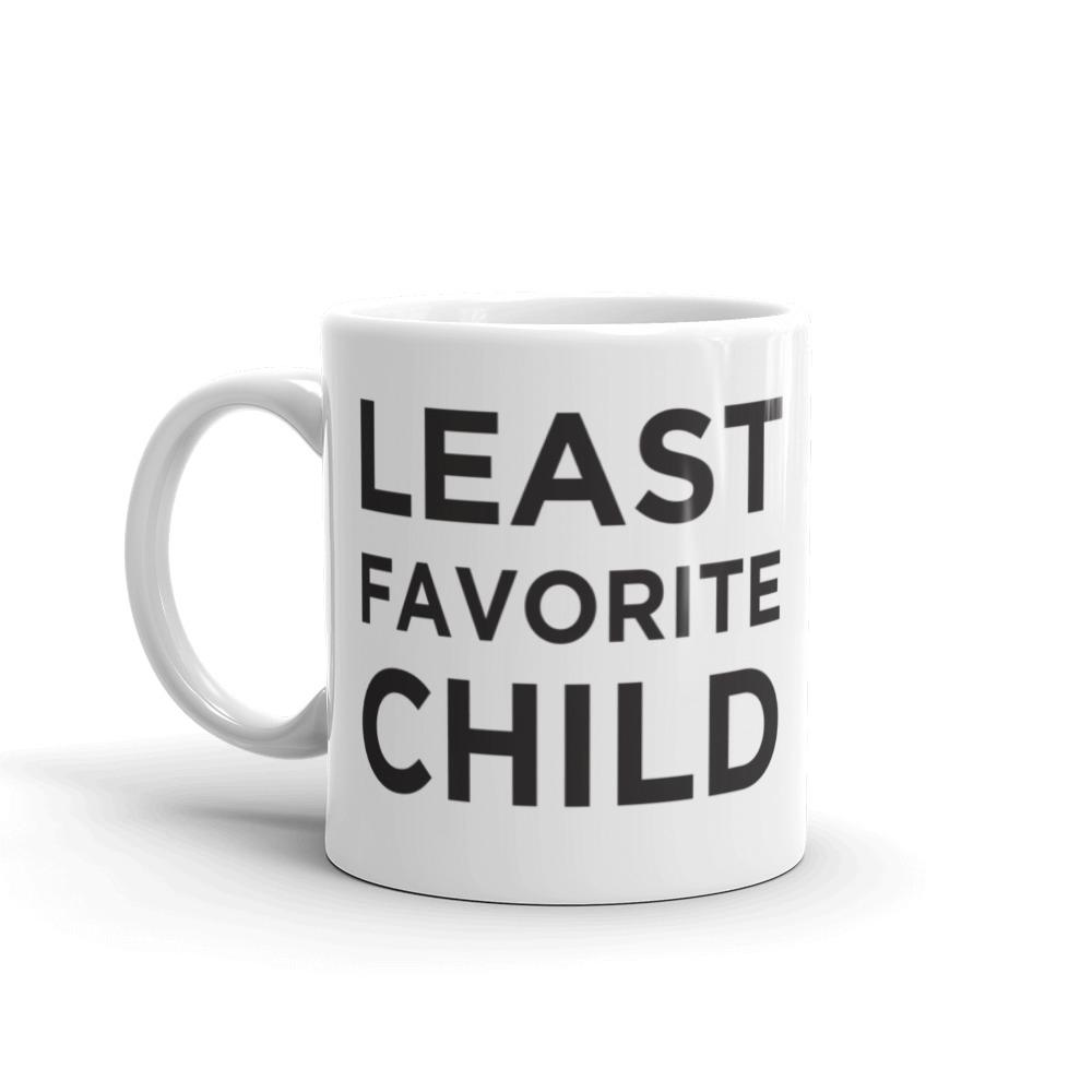 """Least Favorite Child"" Mug"