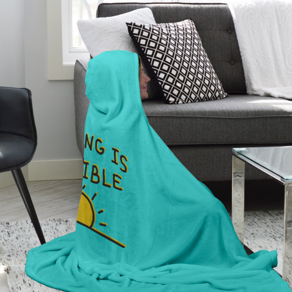 """Nothing is Possible"" Hooded Blanket"