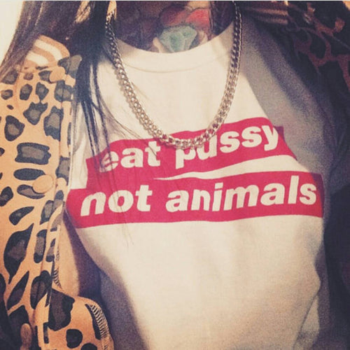 Eat Pussy Not Animals Tee, apparel - Hazy Lines