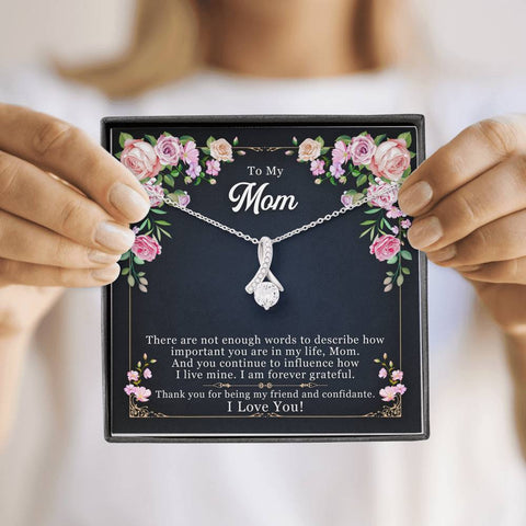 To My Mom Thank You For Being My Friend And Confidante Alluring Beauty Necklace