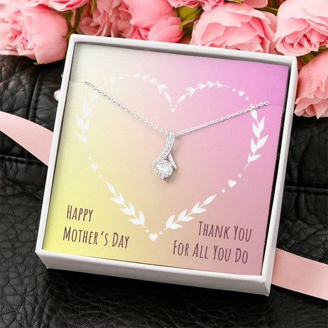 Happy Mother's Day Thank You For All You Do Alluring Beauty Necklace
