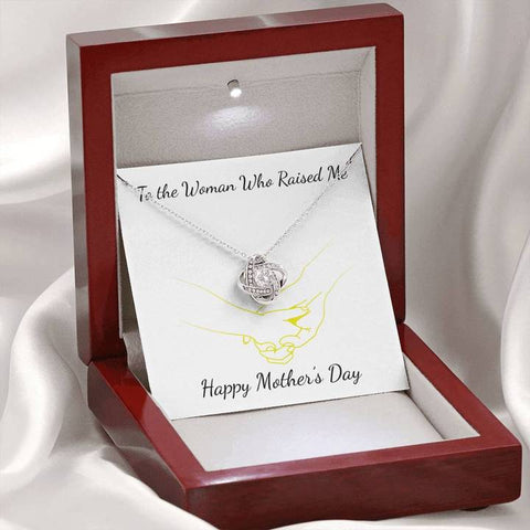 To The Woman Who Raised Me Happy Mothers Day Love Knot Necklace