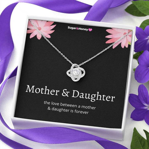 The Love Between A Mother & Daughter Is Forever Love Knot Necklace