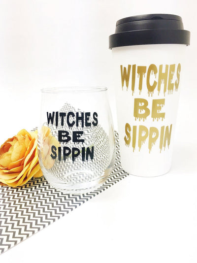 Witches Be Sippin Glass