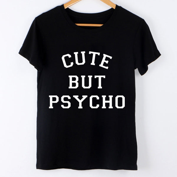 Cute But Psycho Slogan Tshirt