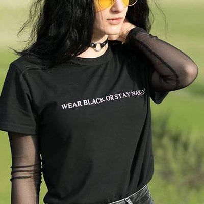 Wear Black Or Stay Naked T-Shirt