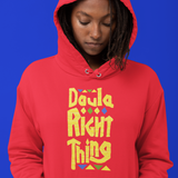 Doula Right Thing Hoodie