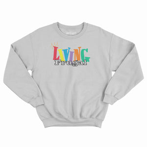 Living Frugal! Crewneck Sweatshirt