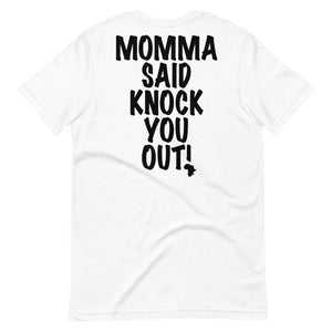Momma Said Short-Sleeve Unisex T-Shirt