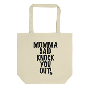 Momma Said Eco Tote Bag