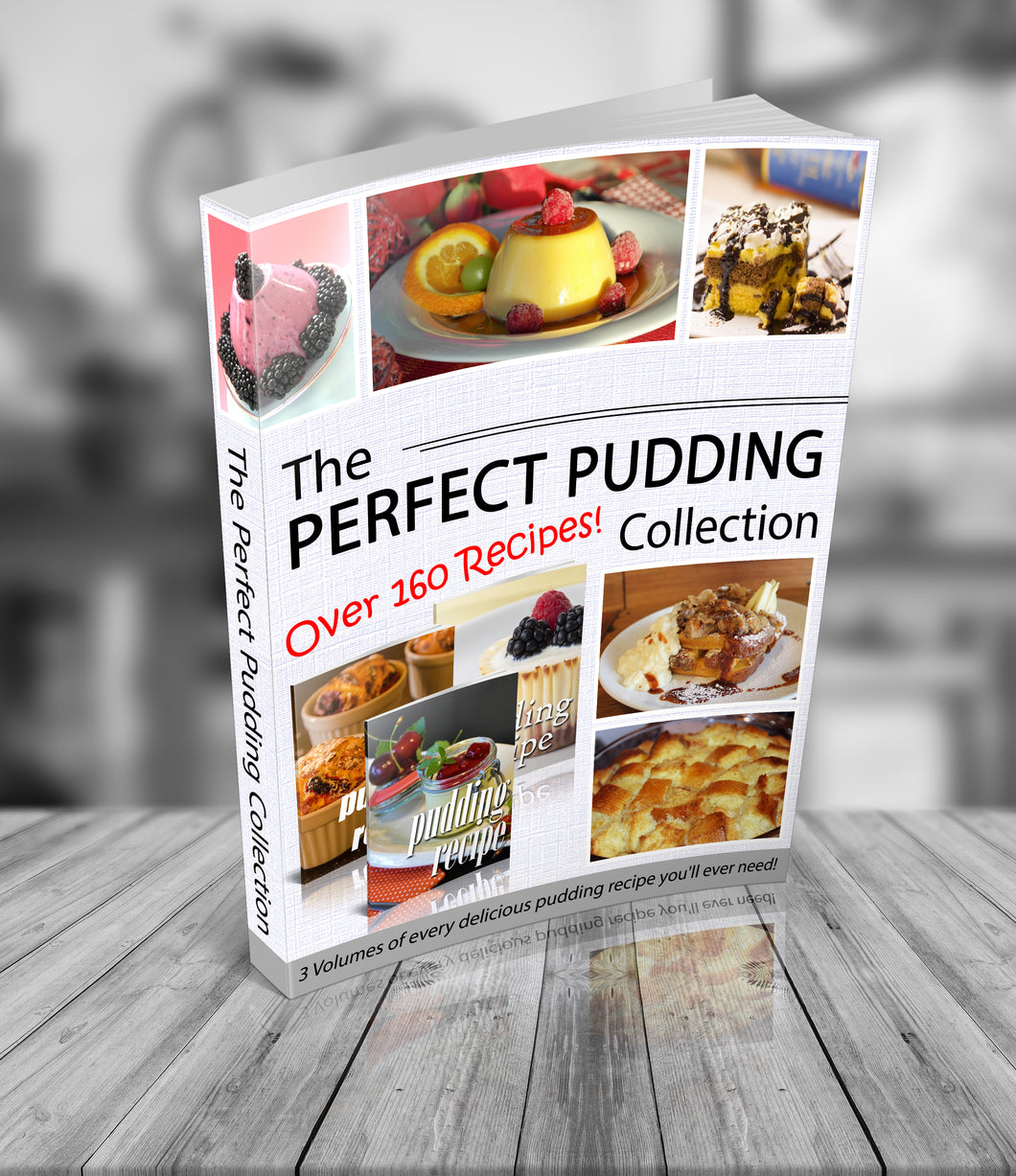 The Perfect Pudding Collection - 3 Volume eBook - Over 160 Recipes!