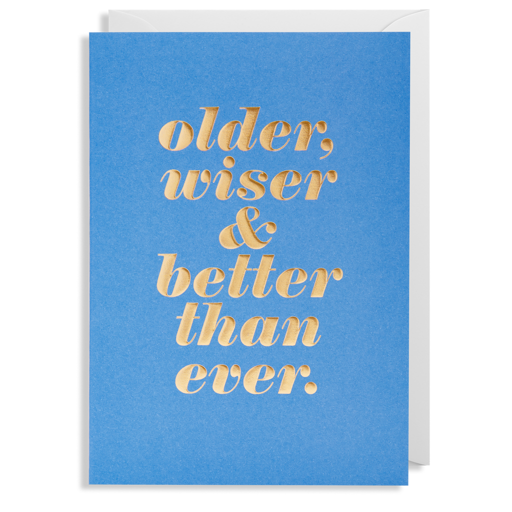 OLDER WISER BETTER  CARD