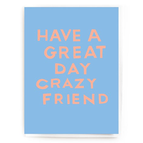 CRAZY FRIEND  BIRTHDAY CARD