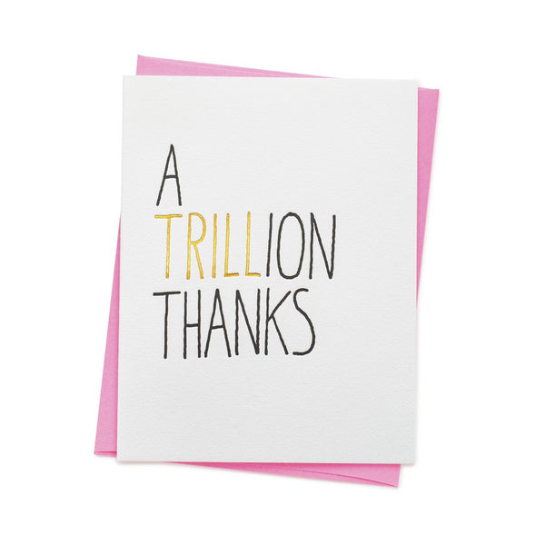 A TRILLION THANKS