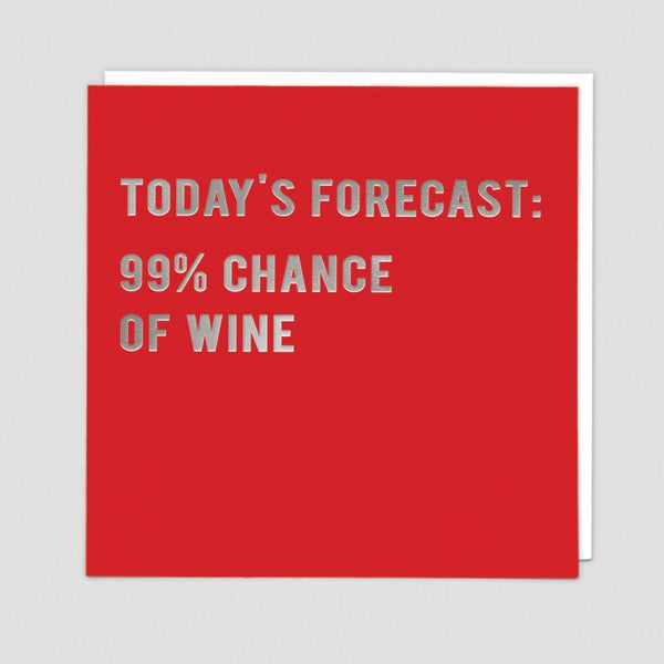 99% CHANCE OF WINE CARD