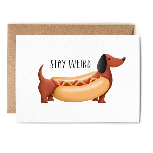 STAY WEIRD HOTDOG CARD